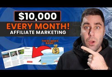 7 Affiliate Marketing Websites That Make $10,000+ Per Month! (Passive Income)